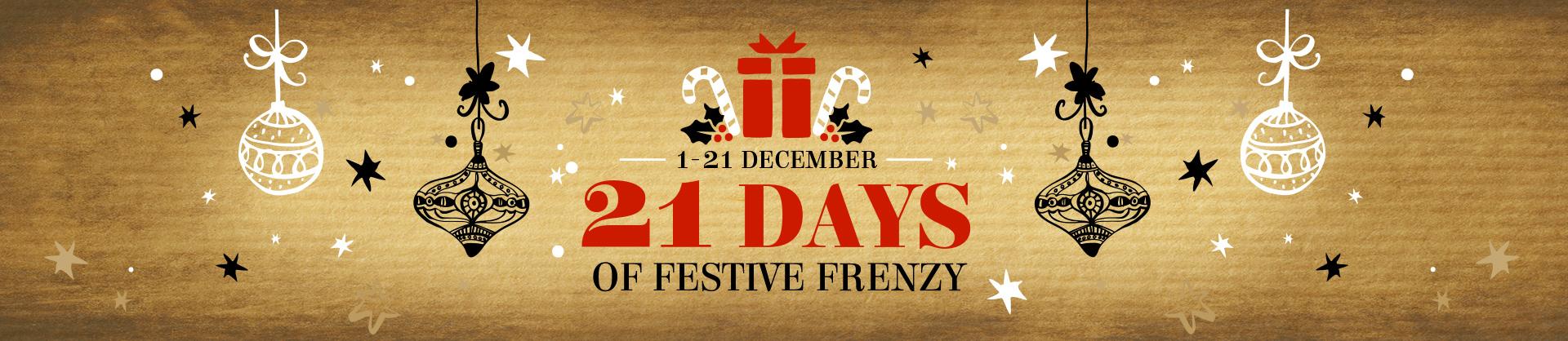 21 days of festive frenzy