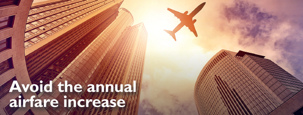 avoid the annual airfare increase